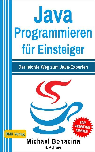 Java Programmieren für Einsteiger - Michael Bonacina