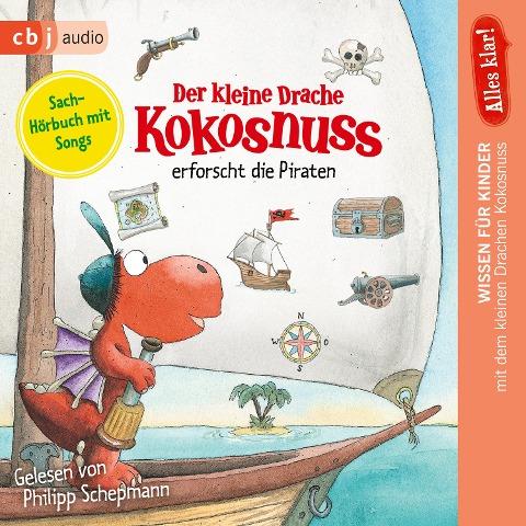 Alles klar! Der kleine Drache Kokosnuss erforscht die Piraten - Ingo Siegner
