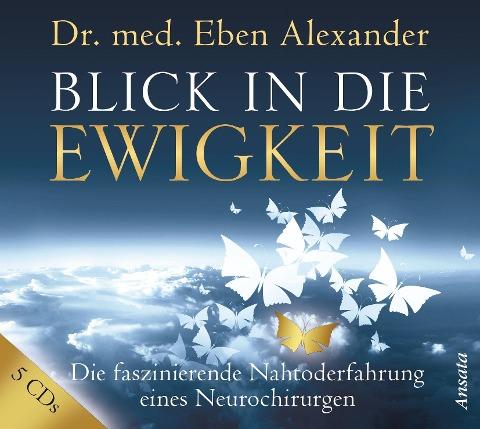 Blick in die Ewigkeit - Eben Alexander