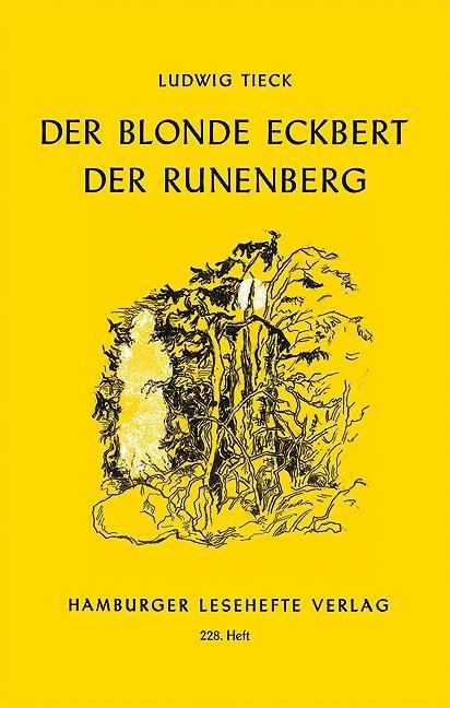 Der blonde Eckbert. Der Runenberg - Ludwig Tieck