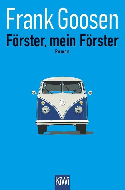 Förster, mein Förster - Frank Goosen