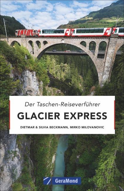 Glacier Express - Dietmar Beckmann, Silvia Beckmann