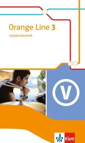Orange Line 3. Vokabellernheft. Ausgabe 2014 -