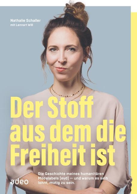 Der Stoff, aus dem die Freiheit ist - Nathalie Schaller, Lennart Will