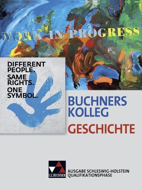 Buchners Kolleg Geschichte Qualifikationsphase Schleswig-Holstein - Brigitte Binke-Orth, Solveig Bronst, Bernhard Brunner, Frank Engehausen, Doreen Eschinger