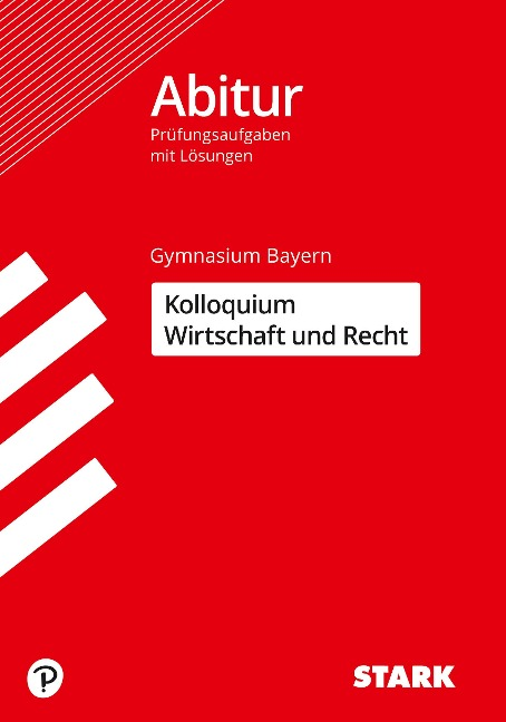 STARK Kolloquiumsprüfung Bayern - Wirtschaft und Recht - Kerstin Vonderau, Tino Zirkenbach, Aschmoneit Isabell, Burkart Ciolekt