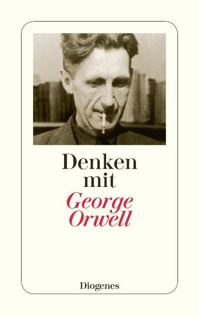 Denken mit George Orwell - George Orwell