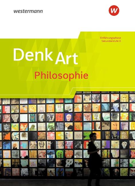 DenkArt. Schülerband Einführungsphase - Arbeitsbücher Philosophie für die gymnasiale Oberstufe - Nordrhein-Westfalen u.a. -
