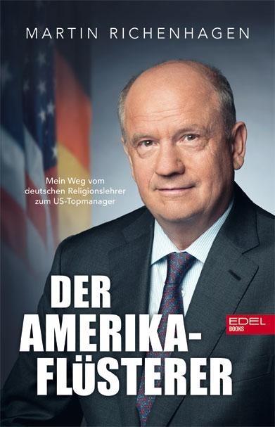 Der Amerika-Flüsterer - Martin Richenhagen, Stefan Merx, Thomas Mersch