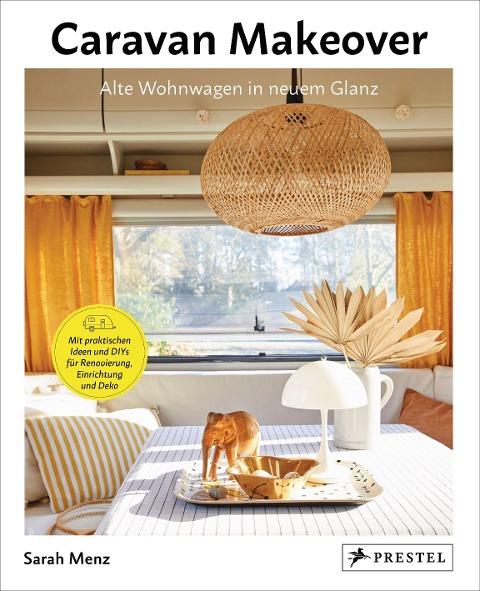 Caravan Makeover: Alte Wohnwagen in neuem Glanz - Sarah Menz