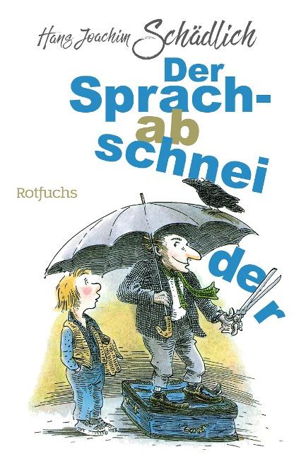 Der Sprachabschneider - Hans Joachim Schädlich