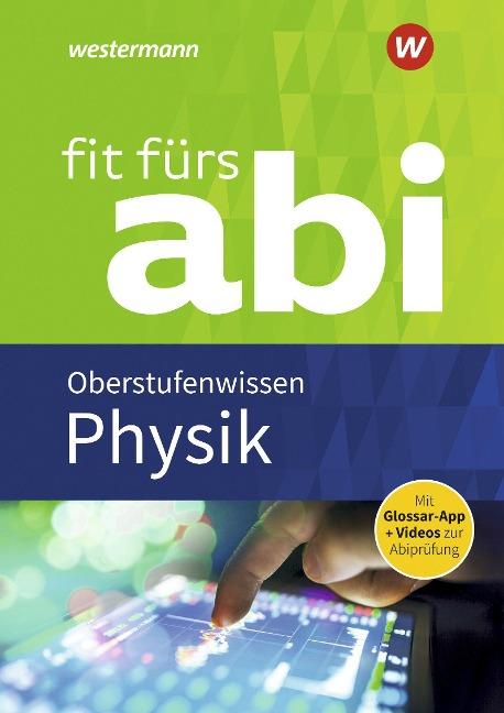Fit fürs Abi. Physik Oberstufenwissen - Dirk Kähler