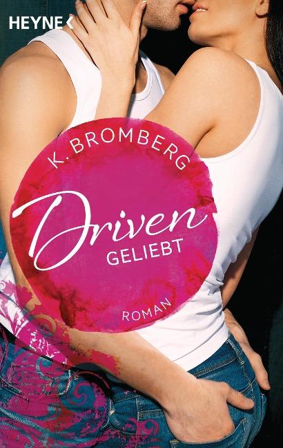 Driven 03. Geliebt - K. Bromberg
