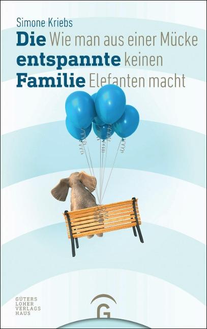 Die entspannte Familie - Simone Kriebs