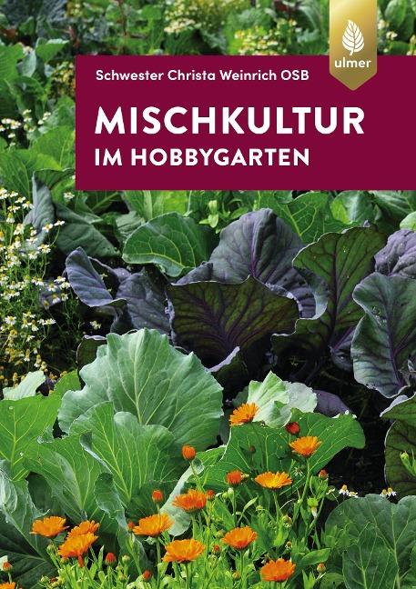 Mischkultur im Hobbygarten - Schwester Christa Weinrich (OSB)