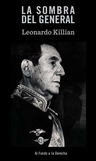 La sombra del General - Leonardo Killian