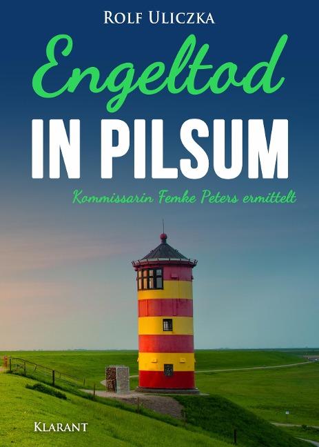 Engeltod in Pilsum. Ostfrieslandkrimi - Rolf Uliczka