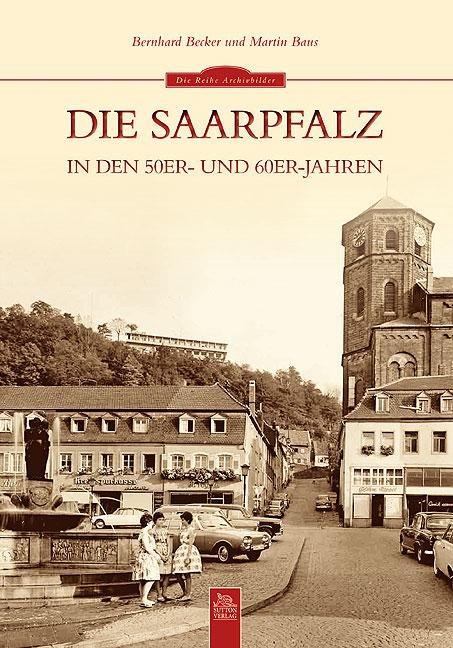 Die Saarpfalz in den 50er- und 60er-Jahren