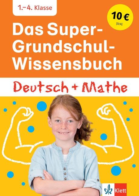 Das Super-Grundschul-Wissensbuch Deutsch und Mathematik 1. - 4. Klasse -