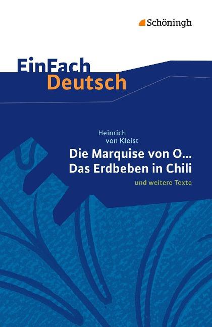 Die Marquise von O. und weitere Texte. EinFach Deutsch Textausgaben - Heinrich von Kleist