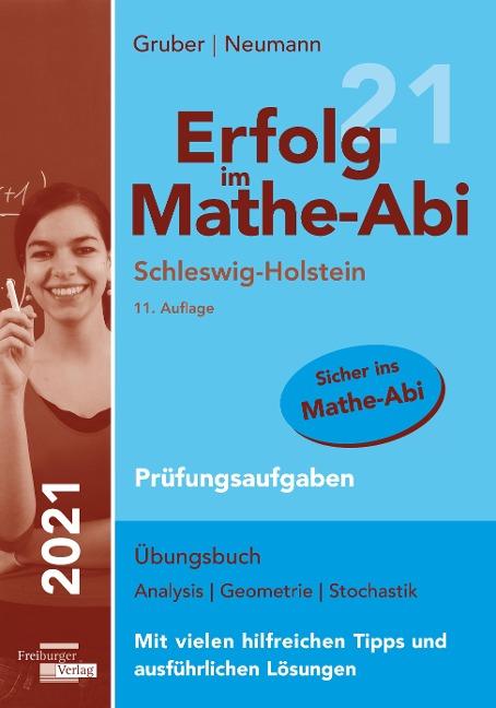 Erfolg im Mathe-Abi 2021 Schleswig-Holstein Prüfungsaufgaben - Helmut Gruber, Robert Neumann