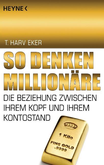 So denken Millionäre - Harv T. Eker
