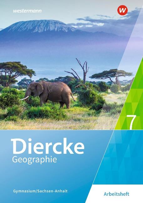 Diercke Geographie 7. Arbeitsheft. Gymnasien in Sachsen-Anhalt -