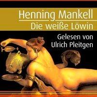 Die weiße Löwin - Henning Mankell