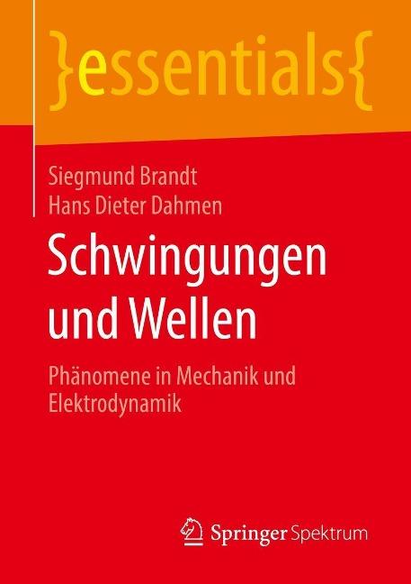 Schwingungen und Wellen - Siegmund Brandt, Hans Dieter Dahmen