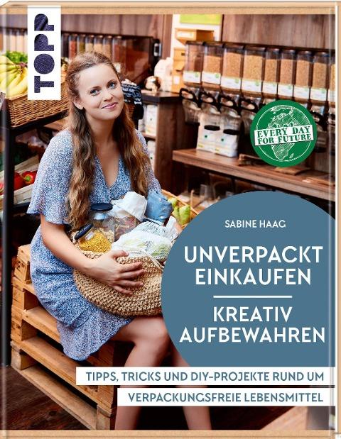 Unverpackt einkaufen - Kreativ aufbewahren - Sabine Haag