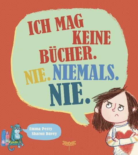 Ich mag keine Bücher. Nie. Niemals. Nie. - Emma Perry