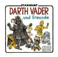 Star Wars - Darth Vader und Freunde - Jeffrey Brown