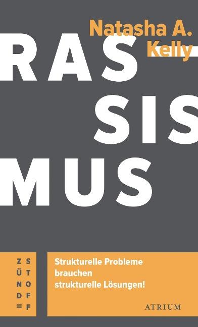 Rassismus. Strukturelle Probleme brauchen strukturelle Lösungen! - Natasha A. Kelly