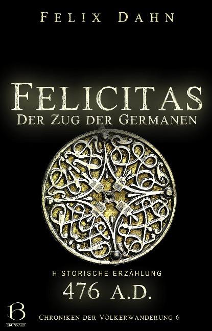 Felicitas - Felix Dahn