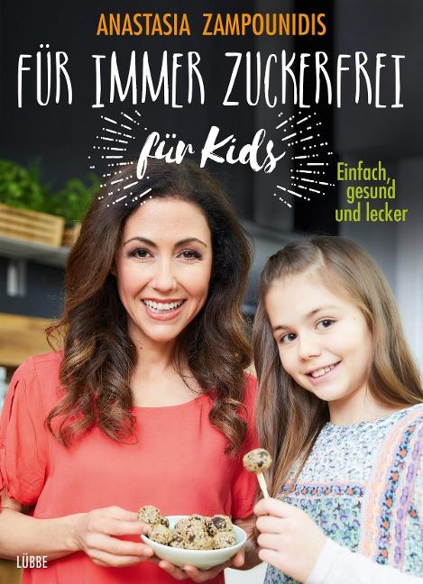 Für immer zuckerfrei - für Kids - Anastasia Zampounidis