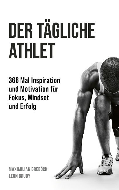Der tägliche Athlet - Maximilian Breböck, Leon Brudy