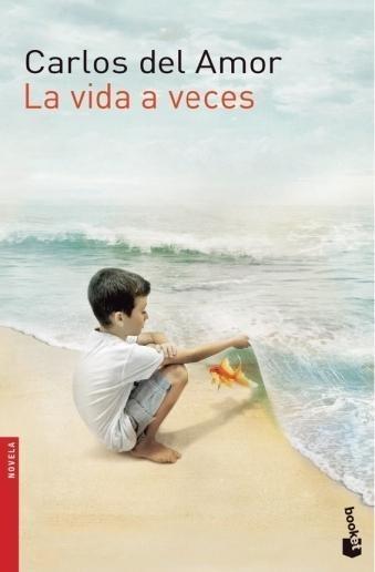 La vida a veces - Carlos Del Amor