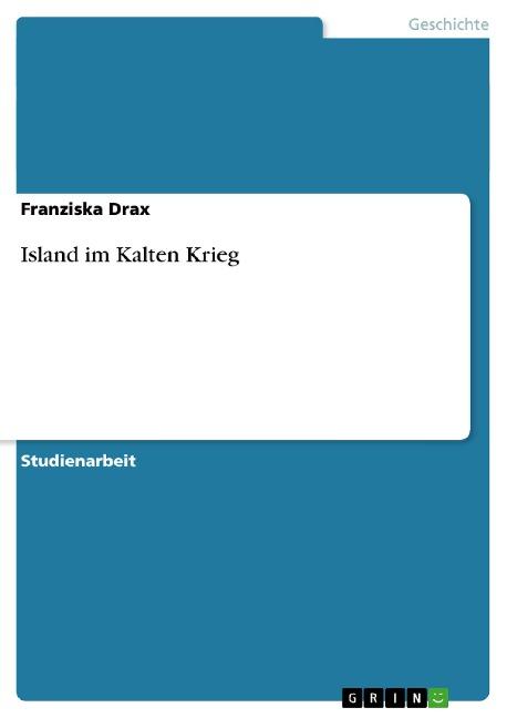Island im Kalten Krieg - Franziska Drax