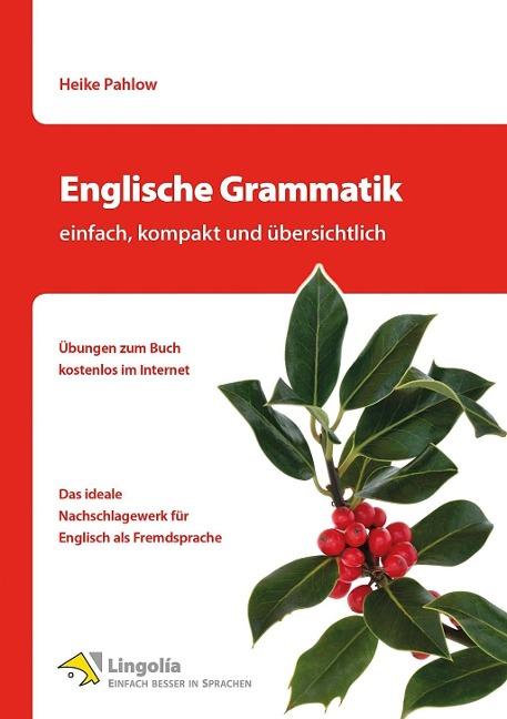 Englische Grammatik - einfach, kompakt und übersichtlich - Heike Pahlow
