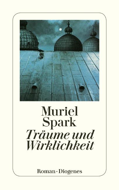 Träume und Wirklichkeit - Muriel Spark