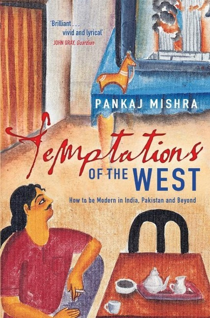 Temptations of the West - Pankaj Mishra