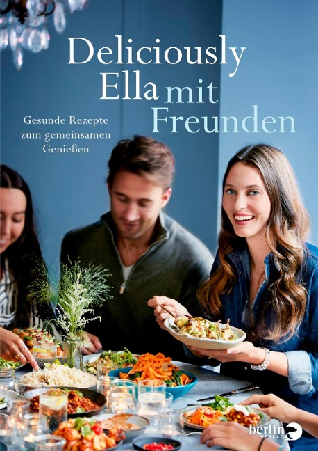 Deliciously Ella mit Freunden - Ella Mills (Woodward)