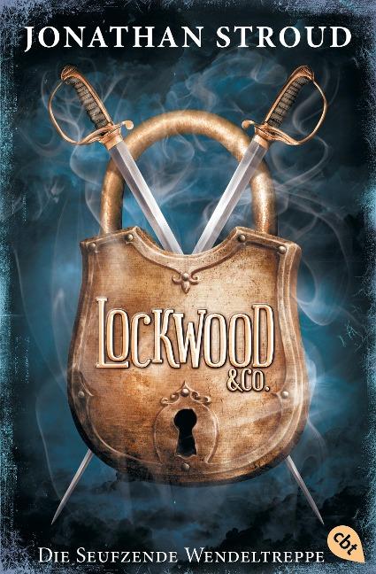 Lockwood & Co. 01. Die Seufzende Wendeltreppe - Jonathan Stroud