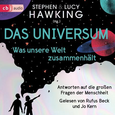 Das Universum ¿ Was unsere Welt zusammenhält - Lucy Hawking, Stephen Hawking