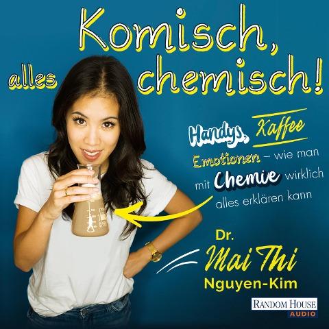 Komisch, alles chemisch - Mai Thi Nguyen-Kim