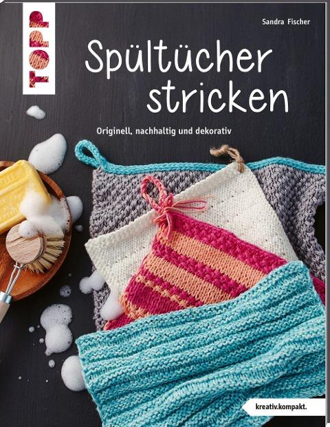 Spültücher stricken (kreativ.kompakt.) - Sandra Fischer