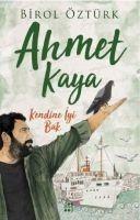 Ahmet Kaya - Kendine Iyi Bak - Birol Öztürk