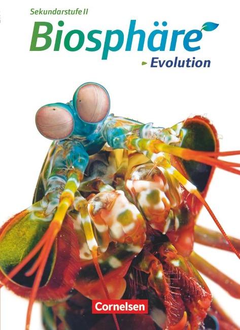 Biosphäre Sekundarstufe II. Evolution. Schülerbuch. Westliche Bundesländer - Volker Wiechern, Jens Kloppenburg, Michael Jütte, Christian Gröne, Joachim Becker