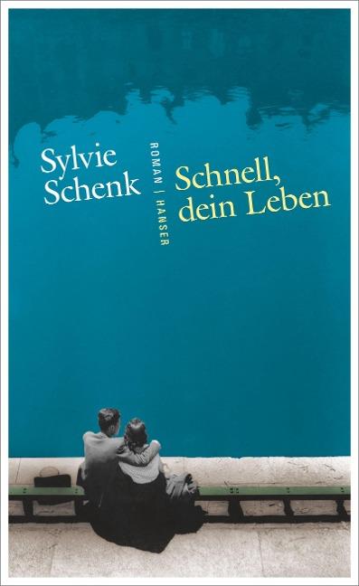 Schnell, dein Leben - Sylvie Schenk