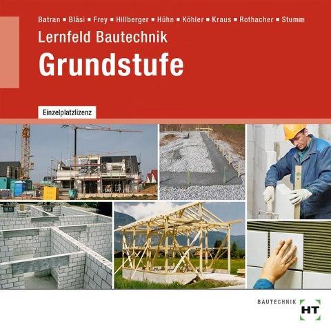 Lernfeld Bautechnik Grundstufe. CD-ROM - Balder Batran, Herbert Bläsi, Volker Frey, Klaus Hühn, Klaus Köhler